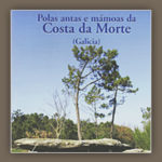 Polas antas e mámoas da Costa da Morte (2006)