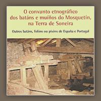 O conxunto etnográfico dos batáns e muiños do Mosquetín na Terra de Soneira (2007)