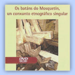 Os batáns de Mosquetins un conxunto etnográfico singular (2010)